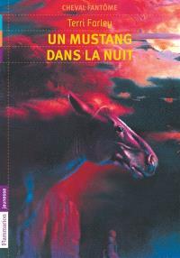 Cheval fantôme. Volume 2, Un mustang dans la nuit