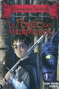 Chroniques des mondes magiques. Volume 3, La forêt des murmures