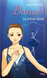 Danse !. Volume 20, Le miroir brisé