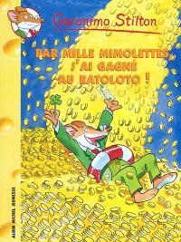 Geronimo Stilton. Volume 15, Par mille mimolettes, j'ai gagné au ratoloto !