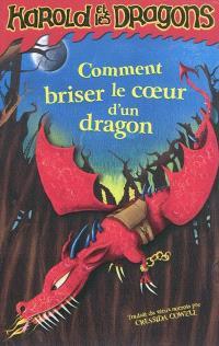 Harold et les dragons. Volume 7, Comment briser le coeur d'un dragon : par Harold Horrib' Haddock III
