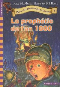 L'école des massacreurs de dragons. Volume 8, La prophétie de l'an 1000