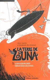La Terre de Luna. Volume 2, L'invasion des méduses géantes