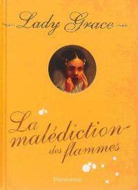 Lady Grace : extraits des journaux intimes de lady Grace Cavendish. Volume 10, La malédiction des flammes
