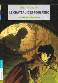 Le château des Poulfenc. Volume 2, L'heure de la revanche