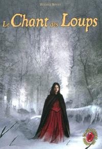 Le grimoire au rubis : cycle 1. Volume 3, Le chant des loups