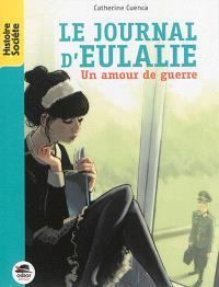 Le journal d'Eulalie : un amour de guerre