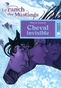 Le ranch des Mustangs, Cheval invisible