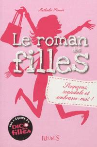 Le roman des filles, Soupçons, scandale et embrasse-moi !