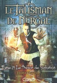 Le talisman de Nergal. Volume 2, Le trésor de Salomon
