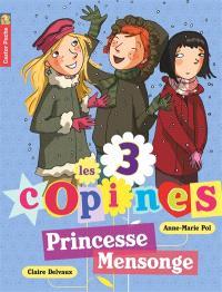 Les 3 copines. Volume 6, Princesse Mensonge