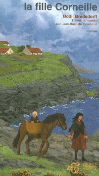 Les enfants de la baie aux Corneilles, La fille Corneille