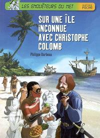 Les enquêteurs du Net, Sur une île inconnue avec Christophe Colomb