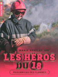 Les héros du 18. Volume 2, Prisonniers des flammes