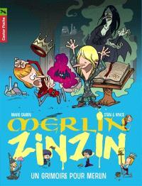 Merlin Zinzin. Volume 1, Un grimoire pour Merlin