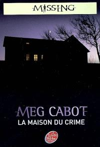 Missing. Volume 3, La maison du crime