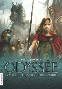 Odyssée. Volume 1, La malédiction des pierres noires