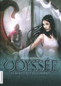 Odyssée. Volume 3, Le sortilège des ombres