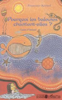 Pourquoi les baleines chantent-elles ? : contes d'Océanie