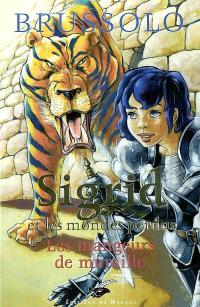 Sigrid et les mondes perdus. Volume 4, Les mangeurs de muraille