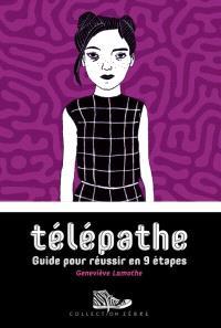 Télépathe  : guide pour réussir en 9 étapes