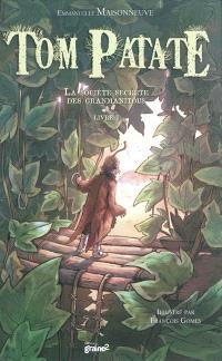Tom Patate. Volume 1, La société secrète des Granmanitous