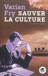 Varian Fry : sauver la culture