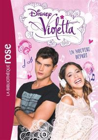 Violetta. Volume 5, Un nouveau départ