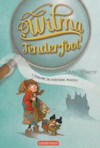Wilma Tenderfoot. Volume 3, L'énigme du fantôme maudit