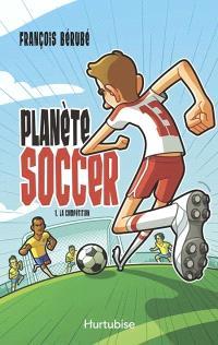 Planète soccer. Volume 1, La compétition