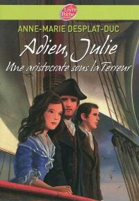 Adieu, Julie : une aristocrate sous la Terreur