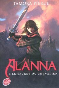 Alanna. Volume 1, Le secret du chevalier