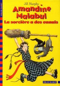 Amandine Malabul. Volume 2002, La sorcière a des ennuis