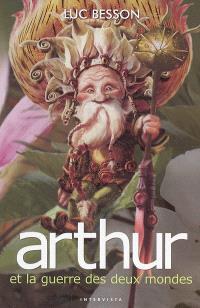 Arthur. Volume 4, Arthur et la guerre des deux mondes