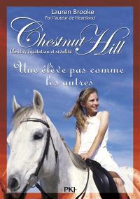 Chestnut Hill : amitié, équitation et rivalité. Volume 13, Une élève pas comme les autres