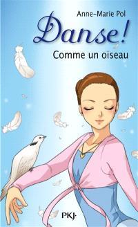 Danse !. Volume 15, Comme un oiseau