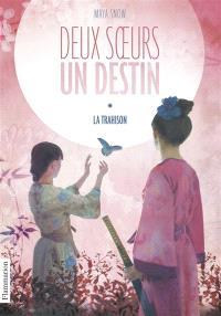 Deux soeurs, un destin. Volume 1, La trahison