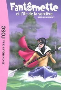 Fantômette. Volume 5, Fantômette et l'île de la sorcière