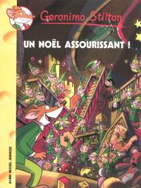 Geronimo Stilton. Volume 47, Un Noël assourissant !