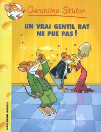 Geronimo Stilton. Volume 31, Un vrai gentil rat ne pue pas !