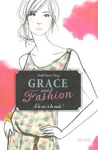 Grace and fashion. Volume 1, A la vie, à la mode !
