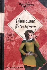 Guillaume, fils de chef viking : chronique normande, 911-912