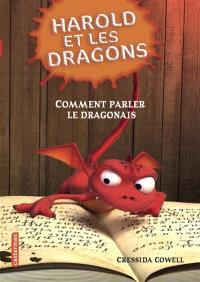Harold et les dragons. Volume 3, Comment parler le dragonais : par Harold Horrib'Haddock III