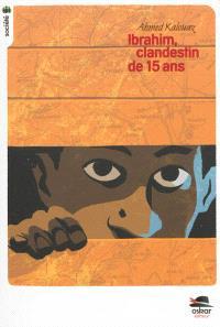 Ibrahim, clandestin de quinze ans
