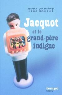 Jacquot et le grand-père indigne