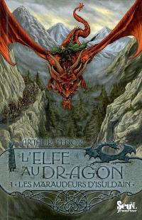 L'elfe au dragon. Volume 1, Les maraudeurs d'Isuldain