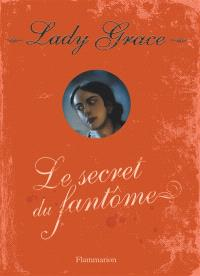 Lady Grace : extraits des journaux intimes de lady Grace Cavendish. Volume 8, Le secret du fantôme