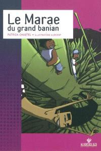 Le marae du grand banian : une aventure de Teahi, Moana & Hiti Nui