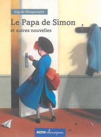 Le papa de Simon : et autres nouvelles