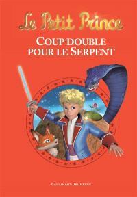 Le Petit Prince, Coup double pour le serpent